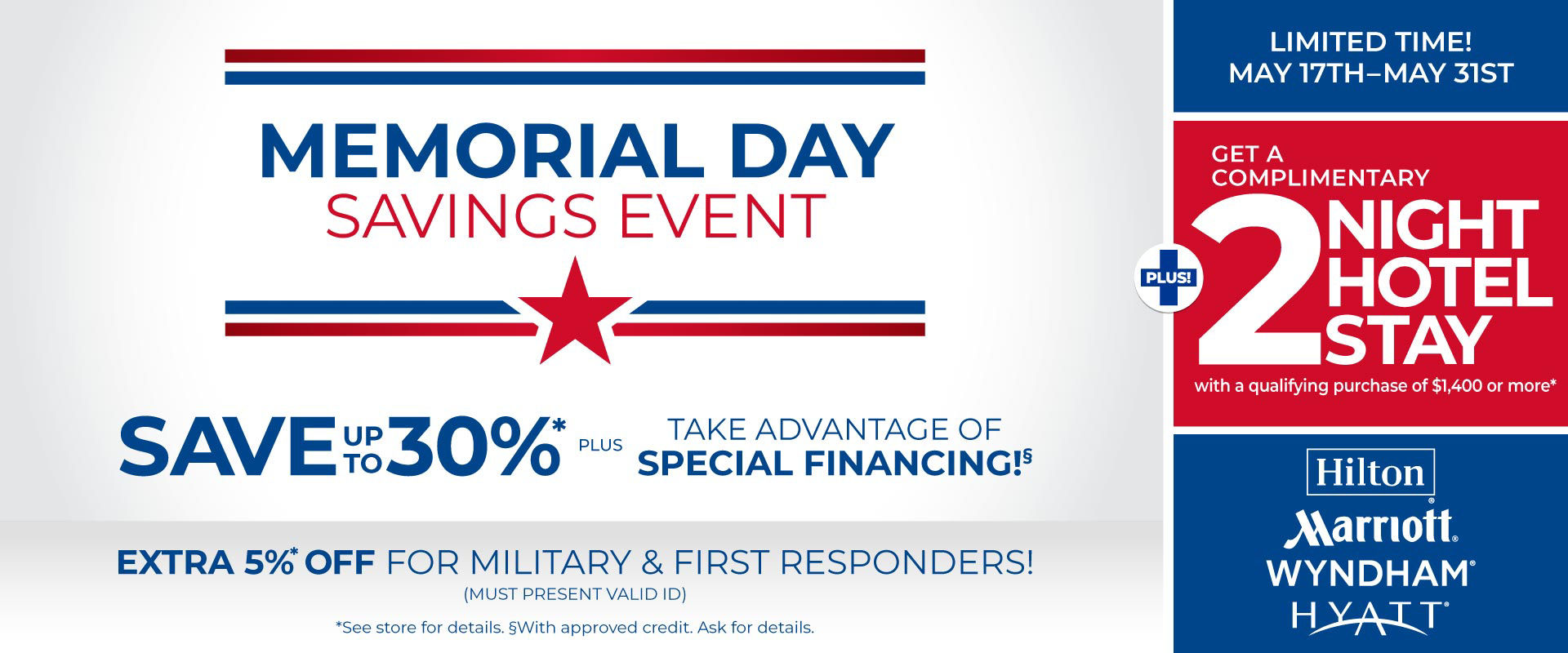 Memorial Day Savings & Your Purchase Could get you a 2 Night Stay